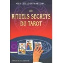 Les Rituels secrets du Tarot - Guy Letellier-Maréchal