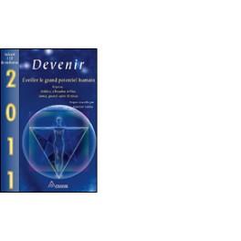 2011 - Devenir - Eveiller le grand potentiel humain (livre + CD)