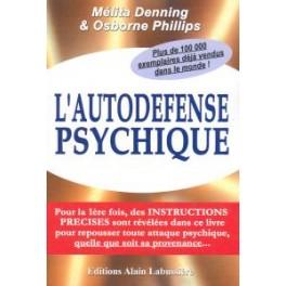L'AUTODEFENSE PSYCHIQUE - Mélita Denning & Osborne Phillips