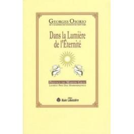 DANS LA LUMIERE DE L'ETERNITE - Georges Osorio