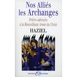 Nos alliés les archanges - Prières adressées à la Bienvaillante Armée du Christ