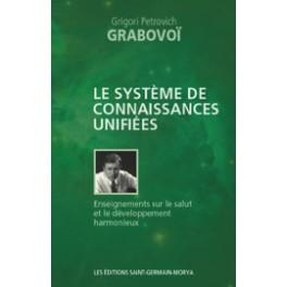 Le système de connaissances unifiées de : Grigori Petrovich Grabovoï,