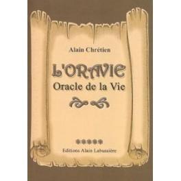 L'Oravie  Oracle de Vie - Alain Chrétien (vendu sans le jeu de cartes)