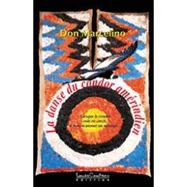 La danse du condor amérindien de Don Marcelino