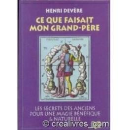 ce que faisait mon grand-père - Henri Devère