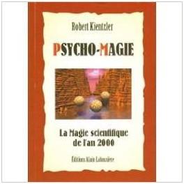 Psycho-magie : La magie scientifique du troisième millénaire
