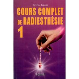 Cours complet de radiesthésie  de Jocelyne Fangain T.1