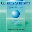 Classica Sublimina - J' épouse la chance