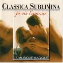 Classica Sublimina - Je vis l' amour