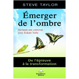 Emerger de l'ombre - De l'épreuve à la transformation