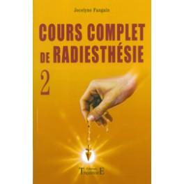 Cours complet de radiesthésie T.2 de  Jocelyne Fangain.