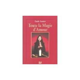 TOUTE LA MAGIE DE L AMOUR de  EMILE SENTIER