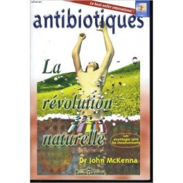 ANTIBIOTIQUES. LA REVOLUTION NATURELLE