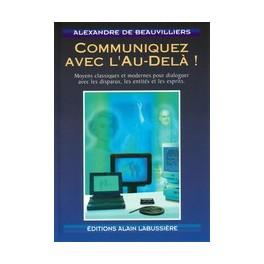 Communiquez avec l' Au-delà - Alexandre de Beauvillier