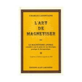 L' Art de Magnétiser - Charles Lafontaine